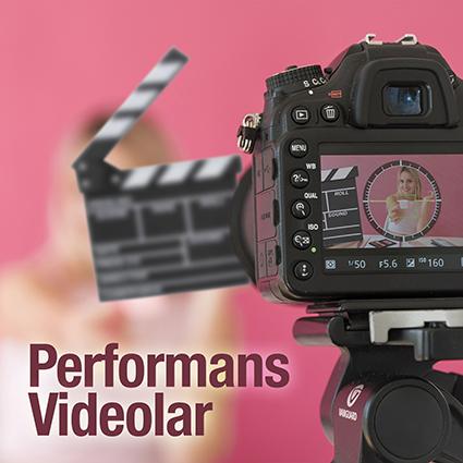 Performans Odaklı Videolar